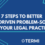 7 Steps to Better Data-Driven Problem Solving in Your Legal Practice